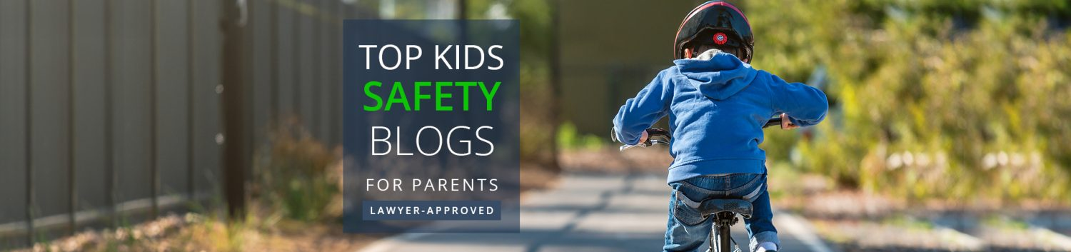 Top 27 Kids' Safety Blogs for Parents (Lawyer-Approved)